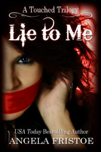 Lie to Me by Angela Fristoe